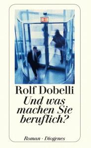 Buchcover Dobelli, Und was machen Sie beruflich?
